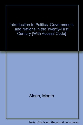 Introduction to Politics: Governments and Nations in the 21st Century - Martin Slann