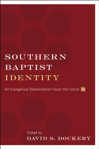 Southern Baptist Identity: An Evangelical Denomination Faces the Future - David S. Dockery; R. Albert Mohler Jr.; R. Stanton Norman; Gregory A. Wills; Timothy George; Russell D. Moore;