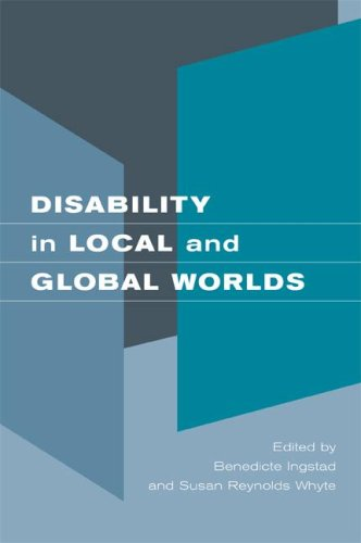 Disability in Local and Global Worlds - Benedicte Ingstad; Susan Reynolds Whyte