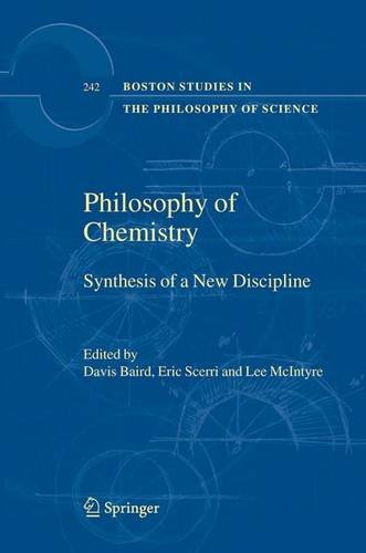 Philosophy of Chemistry: Synthesis of a New Discipline (Boston Studies in the Philosophy and History of Science) - Davis Baird; Eric Scerri; Lee McIntyre