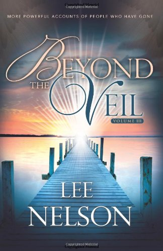 Beyond the Veil Volume III - Lee Nelson