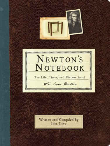 Newton's Notebook: The Life, Times, and Discoveries of Isaac Newton - Joel Levy