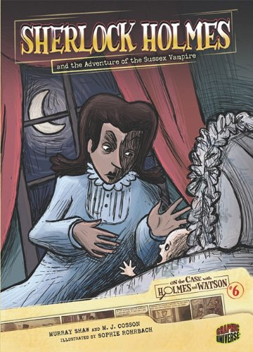 Sherlock Holmes and the Adventure of the Sussex Vampire (On the Case with Holmes  &  Watson) - Arthur Conan Doyle