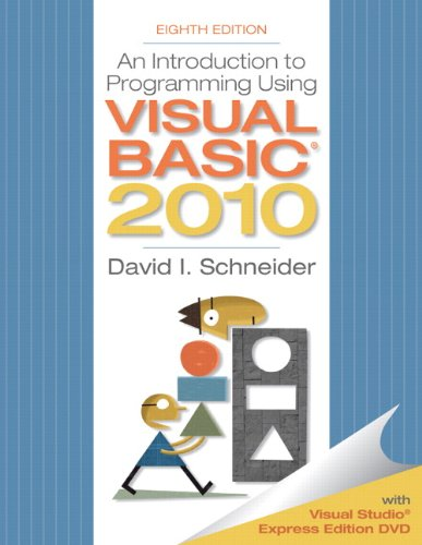 Introduction to Programming Using Visual Basic 2010 (8th Edition) - David I. Schneider