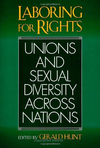 Laboring For Rights (Queer Politics Queer Theories) - Gerald Hunt