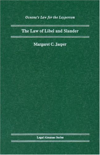 The Law of Libel and Slander (Legal Almanac Series) - Margaret Jasper