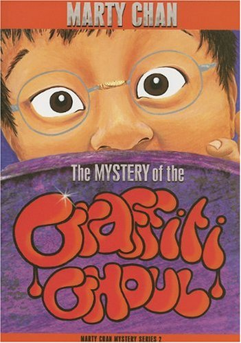 The Mystery Of the Graffiti Ghoul - Marty Chan