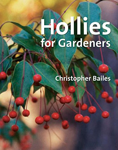 Hollies for Gardeners - Christop Bailes
