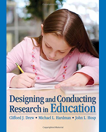 Designing and Conducting Research in Education - Clifford J. Drew; Michael L Hardman; John L. Hosp