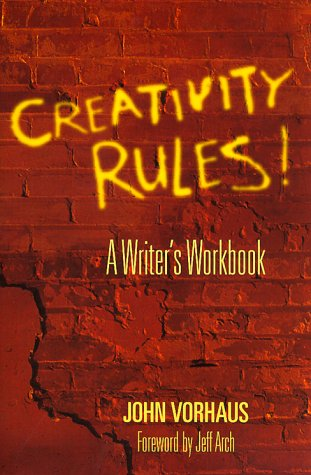 Creativity Rules - John Vorhaus