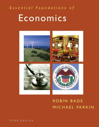 Essential Foundations of Economics (5th Edition) - Robin Bade; Michael Parkin