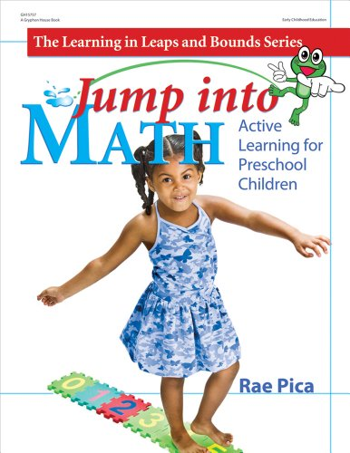 Jump into Math: Active Learning for Preschool Children (Learning in Leaps and Bounds) - Rae Pica