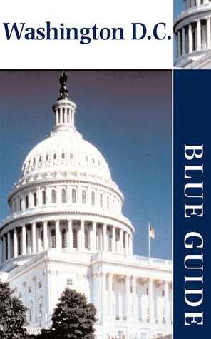 Blue Guide Washington D.C. (Blue Guides) - Candyce H. Stapen