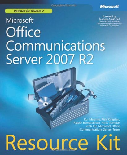Microsoftr Office Communications Server 2007 R2 Resource Kit - Rui Maximo; Rick Kingslan; Rajesh Ramanathan; Nirav Kamdar