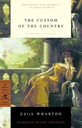 The Custom of the Country (Modern Library Classics) - Edith Wharton