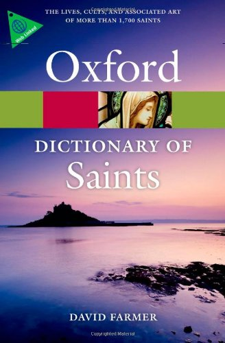 The Oxford Dictionary of Saints, Fifth Edition Revised (Oxford Quick Reference) - David Farmer