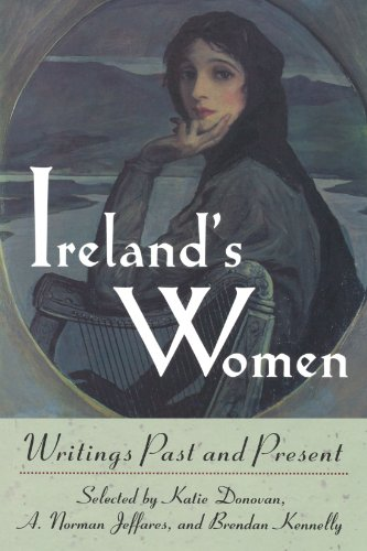 Ireland's Women: Writings Past and Present - Katie Donovan; A. Norman Jeffares; Brendan Kennelly