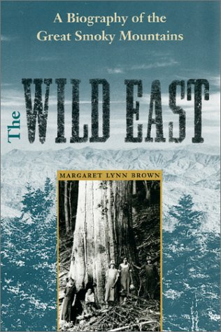 The Wild East (New Perspectives on the History of the South) - Margaret L. Brown; Margaret Lynn Brown