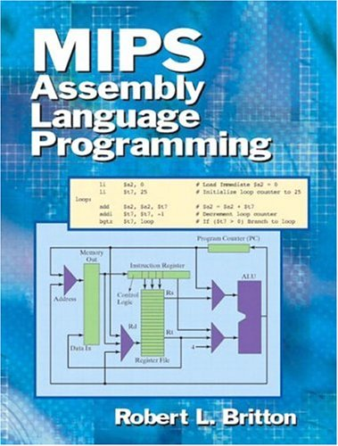 MIPS Assembly Language Programming - Robert Britton Professor Emeritus