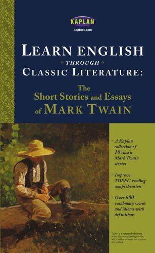 Learn English through Classic Literature: The Short Stories and Essays of Mark Twain - Mark Twain