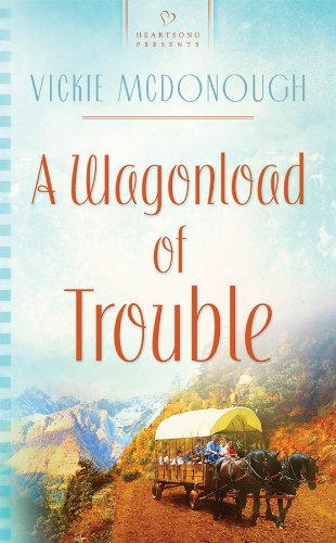 A Wagonload of Trouble (Wyoming Weddings Series #3) (Heartsong Presents #858) - Vickie McDonough