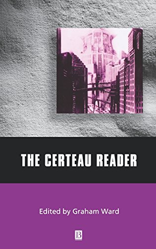 The Certeau Reader (Wiley Blackwell Readers) - Graham Ward
