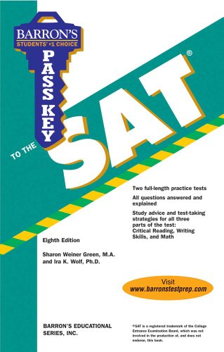 Pass Key to the SAT (Barron's Pass Key to the SAT) - Sharon Weiner Green M.A.; Ira K. Wolf Ph.D.