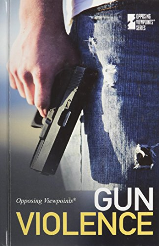 Gun Violence (Opposing Viewpoints) - Louise Gerdes
