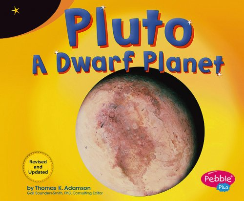 Pluto: A Dwarf Planet (Exploring the Galaxy) - Thomas K. Adamson