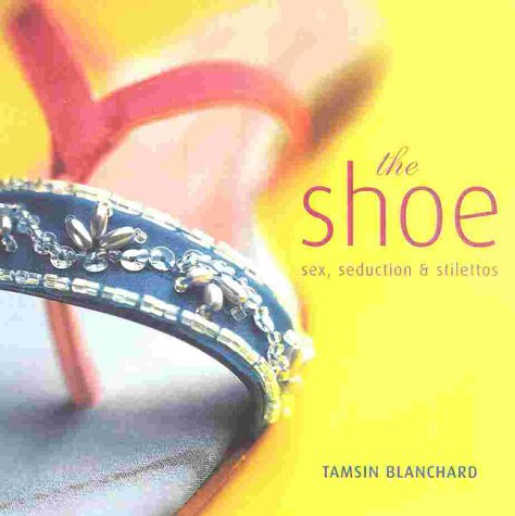 Shoe:Best Foot Forward - Andrews McMeel Publishing; Tamsin Blanchard