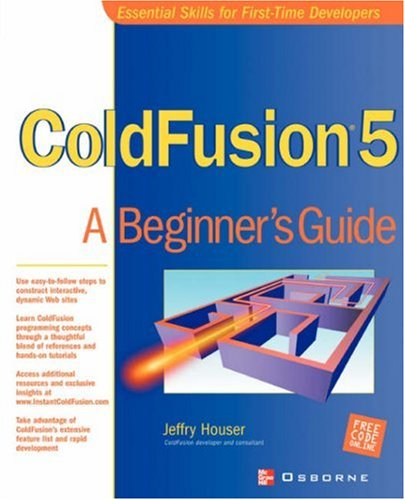 ColdFusion 5: A Beginner's Guide - Jeffry Houser