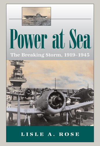 Power at Sea, Volume 2: The Breaking Storm, 1919-1945 - Lisle A. Rose