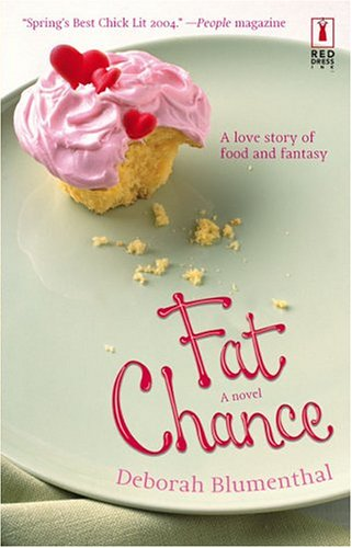 Fat Chance (Red Dress Ink Novels) - Deborah Blumenthal