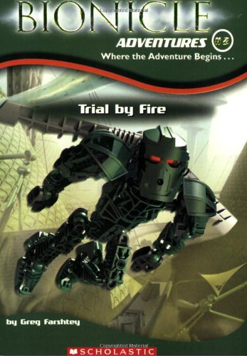 Bionicle Adventures #2: Trial By Fire - Greg Farshtey