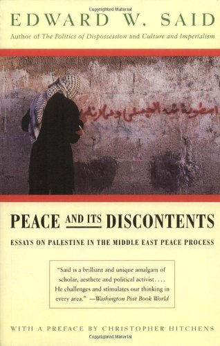 Peace And Its Discontents: Essays on Palestine in the Middle East Peace Process - Edward W. Said