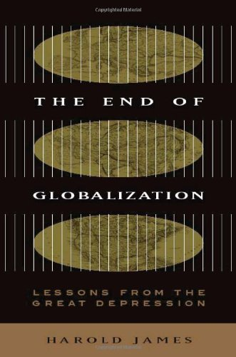 The End of Globalization: Lessons from the Great Depression - Harold James