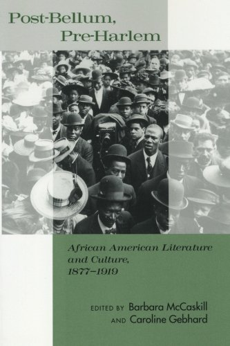 Post-Bellum, Pre-Harlem: African American Literature and Culture, 1877-1919 - Barbara McCaskill; Caroline Gebhard