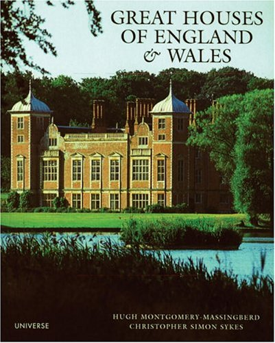 Great Houses of England and Wales (Universe Architecture Series) - Hugh Montgomery-Massingberd