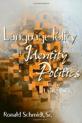 Language Policy  &  Identity In The U.S. (Maping Racisms) - Ron Schmidt