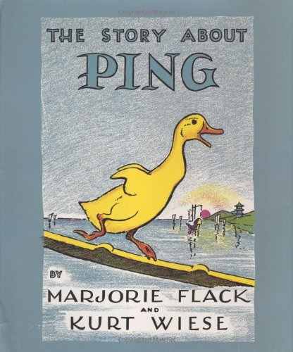 The Story about Ping (Viking Kestrel picture books) - Marjorie Flack, Kurt Wiese