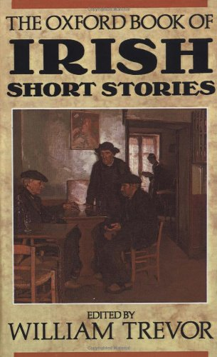 The Oxford Book of Irish Short Stories (Oxford Books of Prose  &  Verse) - William Trevor