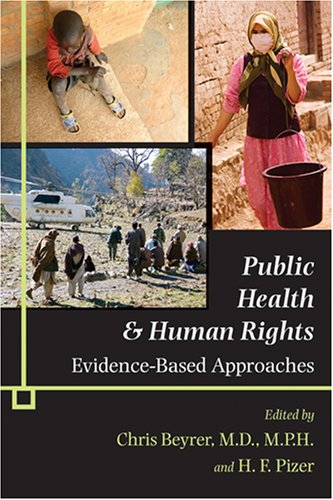 Public Health and Human Rights: Evidence-Based Approaches (Director's Circle Book) - Chris Beyrer; H. F. Pizer