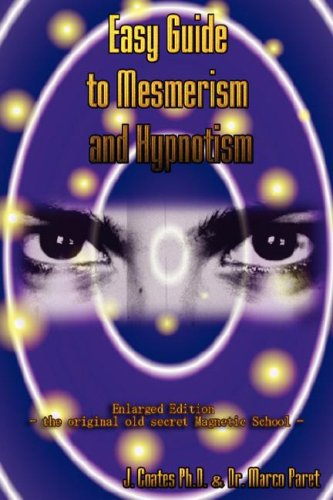 Easy Guide to Mesmerism and Hypnotism - MARCO PARET; JAMES COATES