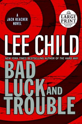 Bad Luck and Trouble (Jack Reacher, No. 11) - Lee Child