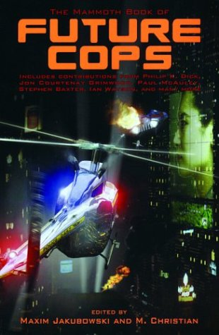 The Mammoth Book of Future Cops - Maxim Jakubowski; M. Christian