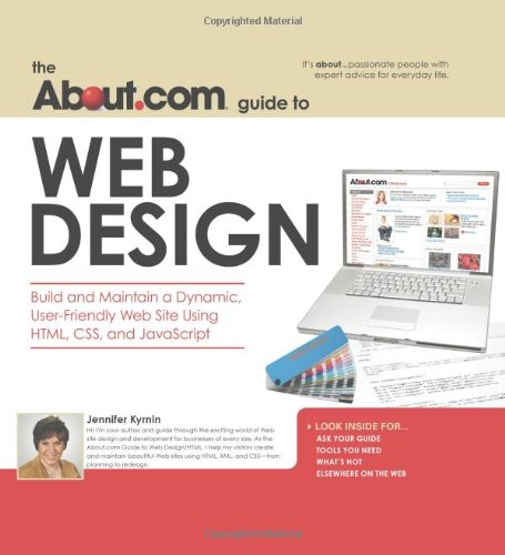 About.com Guide to Web Design: Build and Maintain a Dynamic, User-Friendly Web Site Using HTML, CSS and Javascript (About.com Guides) - Jennifer Kyrnin