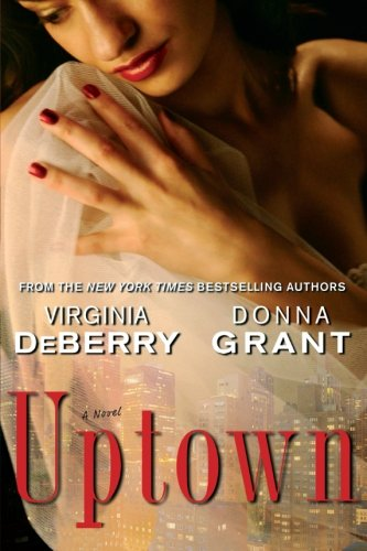 Uptown: A Novel - Virginia DeBerry; Donna Grant