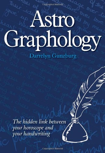 AstroGraphology - The Hidden Link between your Horoscope and your Handwriting - Darrelyn Gunzburg