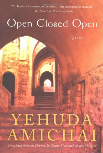 Open Closed Open: Poems - Yehuda Amichai