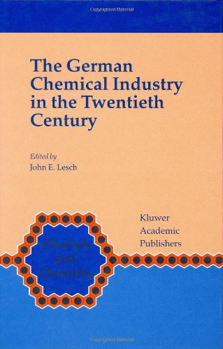 The German Chemical Industry in the Twentieth Century (Chemists and Chemistry) - John Lesch
